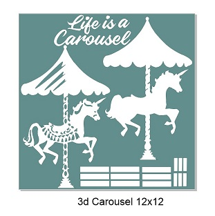 Life is a carousel, 3D. 12 x 12 sheet