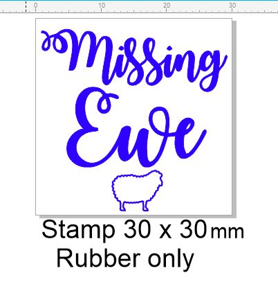 Missing Ewe stamp 30 x 30 mm sentiment stamp RUBBER ONLY