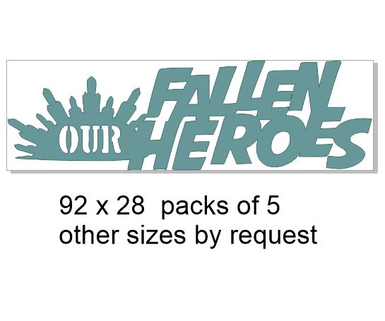 Our fallen heroes 92 x 28.